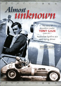 Book: 'Almost Unknown. The Story of Squadron Leader Tony Gaze' by Stewart Wilson