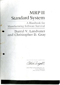 "Folder: ""MRP II Standard System. A handbook for manufacturing software survival' by Darryl V. Landvater and Christopher D. Gray"